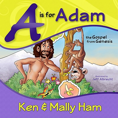 A Is for Adam: The Gospel from Genesis, Ken Ham, Mally Ham