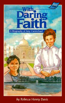 Image for With Daring Faith: A Biography of Amy Carmichael (033167)