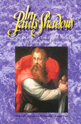Image for In Paul's Shadow: Friends & Foes of the Great Apostle