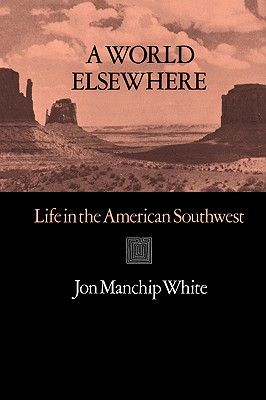A World Elsewhere: Life in the American Southwest (SW Landmarks), Jon Manchip White