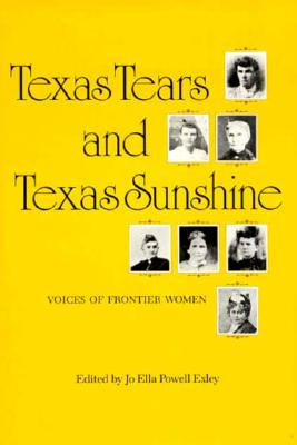 Image for Texas Tears and Texas Sunshine: Voices of Frontier Women