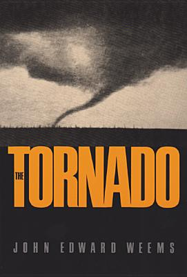 Image for The Tornado (Centennial Series of the Association of Former Students, Texas A&M University)