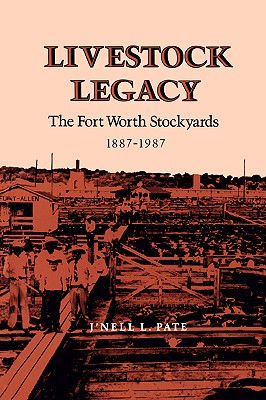 Image for Livestock Legacy: The Fort Worth Stockyards 1887-1987