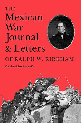 Mexican War Journal and Letters of Ralph W. Kirkham (Elma Dill Russell Spencer Series in the West and Southwest)