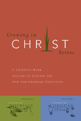 Growing In Christ: A Thirteen-Week Follow-Up Course for New and Growing Christians, Navigators