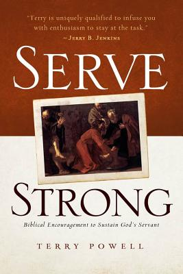 Image for Serve Strong: Biblical Encouragement to Sustain God's Servants