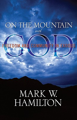Image for On the Mountain with God: Freedom and Community in Exodus