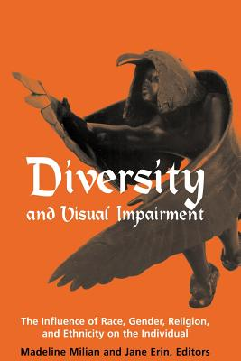 Image for Diversity and Visual Impairment: The Influence of Race, Gender, Religion, and Ethnicity on the Individual