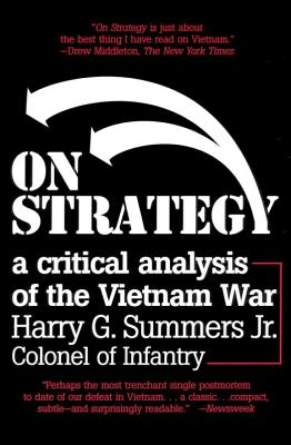 On Strategy: A Critical Analysis of the Vietnam War, Harry G. Summers