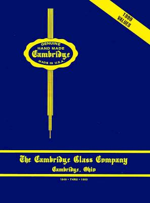 Image for Cambridge Glass Co. , Cambridge, Ohio; 1949 Thru 1953