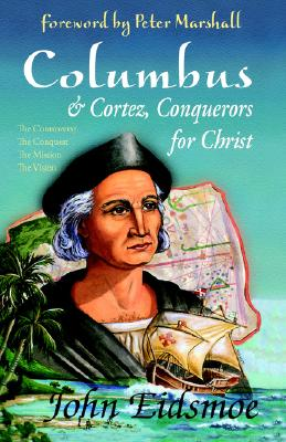Image for COLUMBUS & CORTEZ, CONQUERORS FOR CHRIST FOREWORD BY PETER MARSHALL