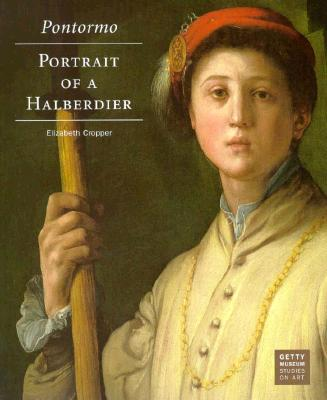 Image for Pontormo: Portrait of a Halberdier (Getty Museum Studies on Art)