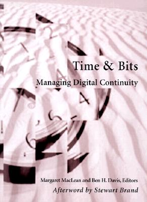 Image for Time and Bits: Managing Digital Continuity (Introduction To)