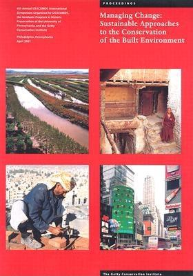 Image for Managing Change: Sustainable Approaches to the Conservation of the Built Environment (Symposium Proceedings)