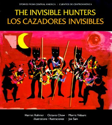 Image for The Invisible Hunters/Los cazadores invisibles (Stories from Central America =)