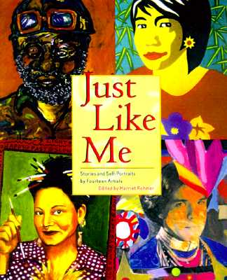 Just Like Me: Stories and Self-Portraits by Fourteen Artists, Rohmer, Harriet