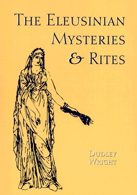 Image for The Eleusinian Mysteries & Rites