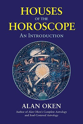 Houses of the Horoscope: An Introduction, Oken, Alan