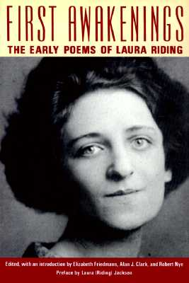 Image for First Awakenings: The Early Selected Poems of Laura Riding