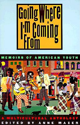Going Where I'm Coming From: Memoirs of American Youth
