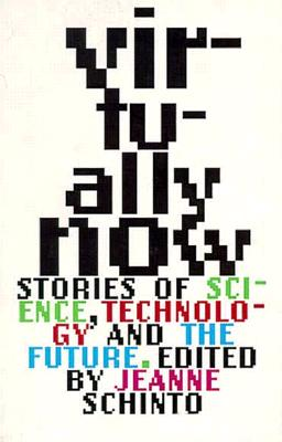 Image for Virtually Now! Stories of Science, Technology, and the Future