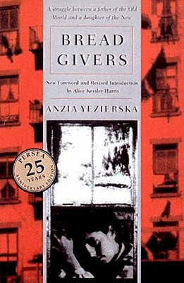 BREAD GIVERS A NOVEL, WITH PHOTOGRAPHS, YEZIERSKA, ANZIA