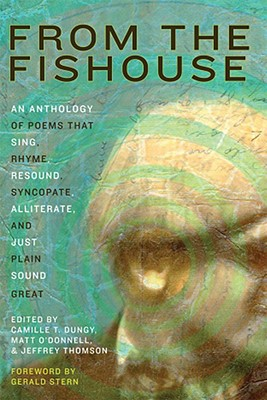 From the Fishouse: An Anthology of Poems that Sing, Rhyme, Resound, Syncopate, Alliterate, and Just Plain Sound Great, Camille Dungy, editor