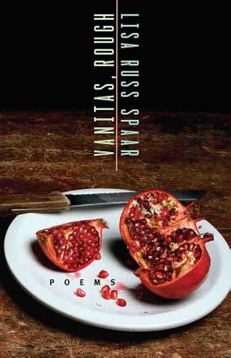 Vanitas, Rough: Poems (Karen & Michael Braziller Books), Lisa Russ Spaar