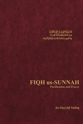 Fiqh Us-Sunnah  Purification and Prayer, Sabiq, As-Sayyid