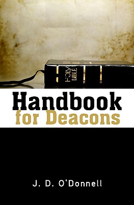 Handbook for Deacons, J. D. O'Donnell