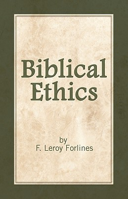 Image for Biblical Ethics: Ethics for Happier Living