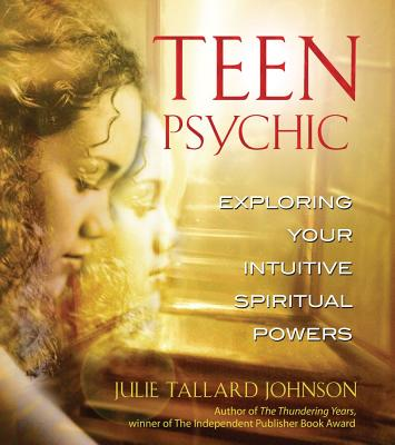 Image for TEEN PSYCHIC EXPLORING YOUR INTUITIVE SPIRITUAL POWERS