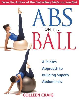 Image for Abs on the Ball: A Pilates Approach to Building Superb Abdominals