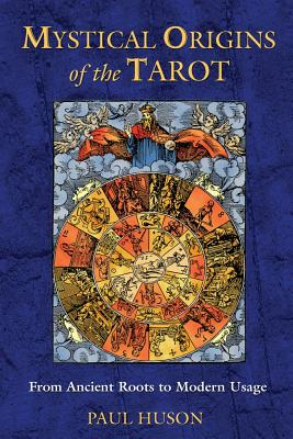 Image for Mystical Origins of the Tarot - From Ancient Roots to Modern Usage