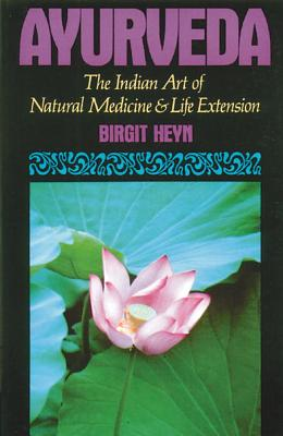 Image for Ayurveda: The Indian Art of Natural Medicine and Life Extension