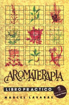 Aromaterapia - Libro Practico, Lavabre, Marcel