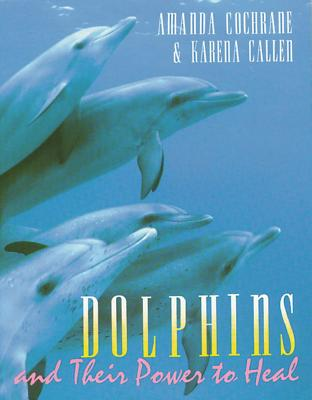 Image for Dolphins and Their Power to Heal