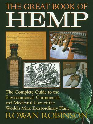 Image for The Great Book of Hemp - The Complete Guide to the Environmental, Commercial, and Medicinal Uses of the World's Most Extraordinary Plant