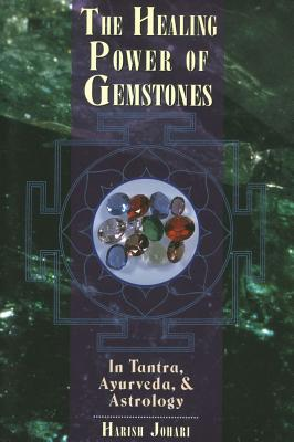 Image for The Healing Power of Gemstones: In Tantra, Ayurveda, & Astrology