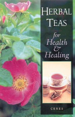 Herbal Teas for Health and Healing, Ceres