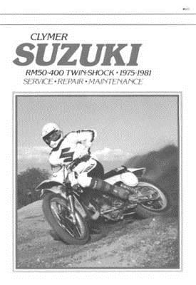 Image for Suzuki Rm50-400 Twin-Shock, 1975 1981: Service, Repair, Performance