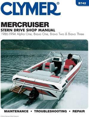 Clymer Mercruiser Stern Drive Shop Manual : 1986-1994, Alpha One, Bravo One, Bravo Two & Bravo Three, Penton Staff