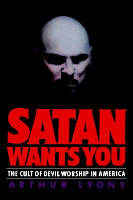 Image for Satan Wants You: The Cult of Devil Worship in America