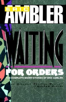 Waiting for Orders, Ambler, Eric