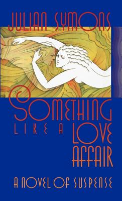 Something Like a Love Affair:  A Novel of Suspense, Symons, Julian