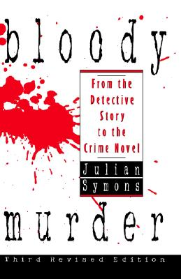 Bloody Murder  From the Detective Story to the Crime Novel, Symons, Julian