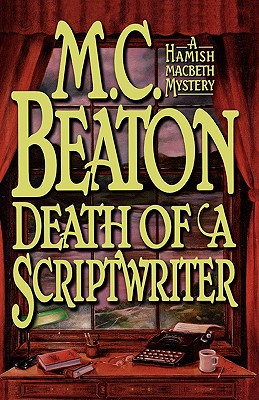 Image for Death of a Scriptwriter (Hamish Macbeth Mysteries, No. 14)