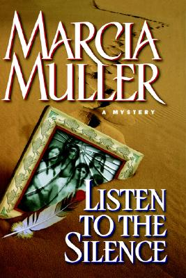 Image for Listen to the Silence (Sharon McCone Mysteries)