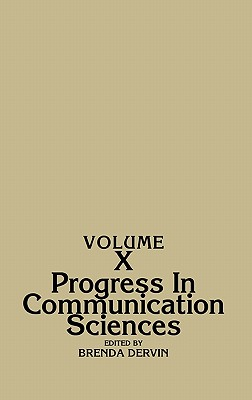 Progress in Communication Sciences, Volume 10: (Progress in Communication Sciences), Dervin, Brenda L.