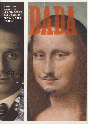 Image for DADA : ZURICH  HANNOVER  COLOGNE  NEW YO